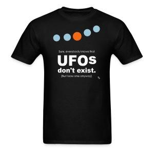 UFOs dont exist - but I saw one anyway. - Men's T-Shirt
