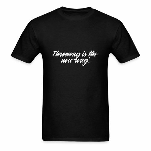 Threeway is the new way! - Men's T-Shirt