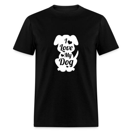 I Love My Dog Tshirt Funny Dog - Men's T-Shirt