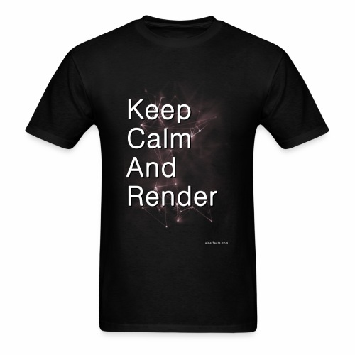 Keep Calm and RENDER - Men's T-Shirt