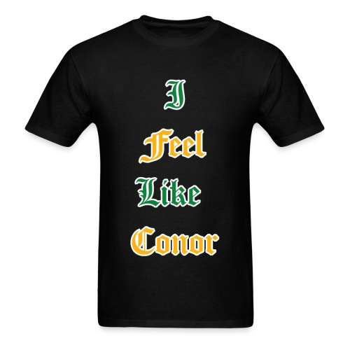 I Feel Like Conor - Men's T-Shirt