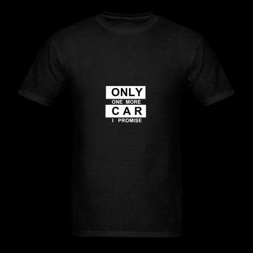 Only One More Car I Promise - Men's T-Shirt