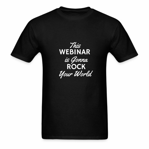 This Webinar is Going to Rock Your World - Men's T-Shirt