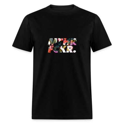 MTHRFCKR - Men's T-Shirt