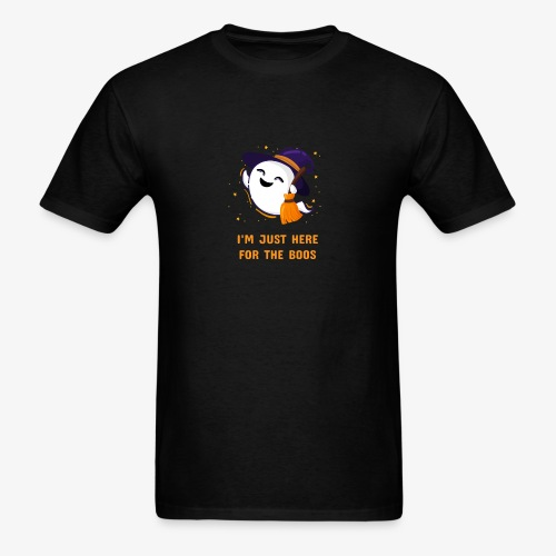 I m just here for the boos - Men's T-Shirt