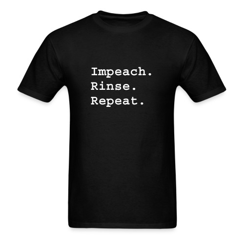 Impeach Rinse Repeat - Men's T-Shirt