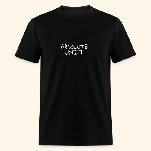 ABSOLUTE UNIT - Men's T-Shirt