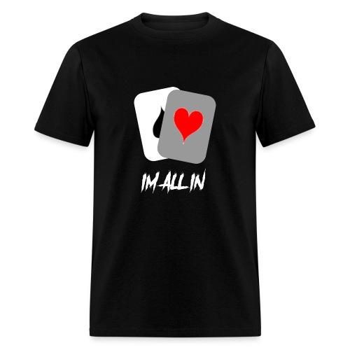 IM ALL IN - Men's T-Shirt