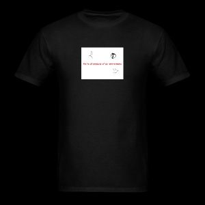 We're all products of our environments - Men's T-Shirt