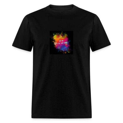 420 a.m. let's get shit done! - Men's T-Shirt