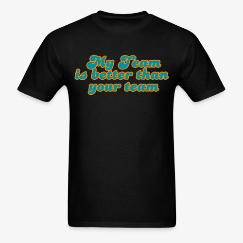 My Team is Better | aqua and orange - Men's T-Shirt