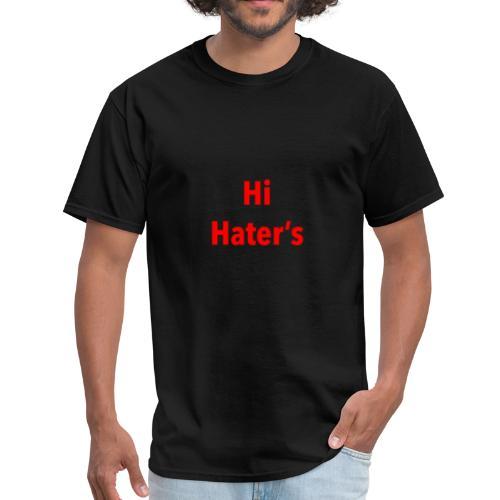 Hi Hater's - Men's T-Shirt