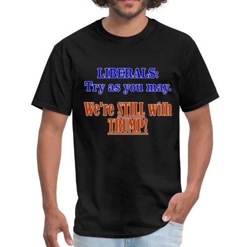 Liberals: Try as You May - Men's T-Shirt
