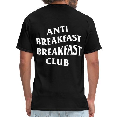 Anti Breakfast Breakfast Club - Men's T-Shirt