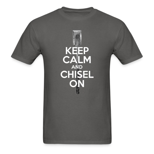 Keep Calm and Chisel On - Men's T-Shirt