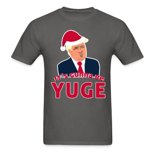 funny gift It's Gunna be Yuge - Trump Christmas - Men's T-Shirt
