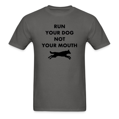 Run Your Dog Not Your Mouth (Black) - Men's T-Shirt