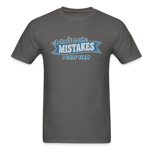 I don't make mistakes - I date them