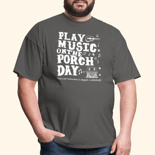 PLAY MUSIC ON THE PORCH DAY - Men's T-Shirt