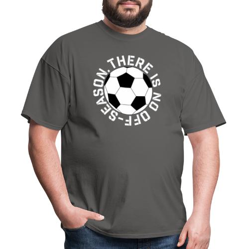 no off-season soccer - Men's T-Shirt