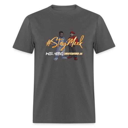 #StayMeek Tee - Men's T-Shirt
