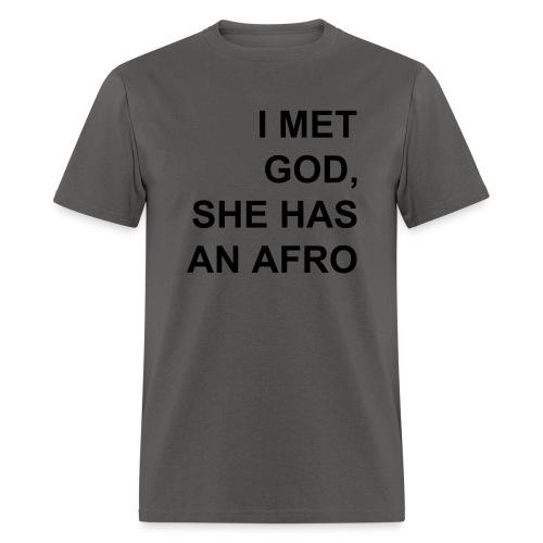 I met God She has an afro - Men's T-Shirt
