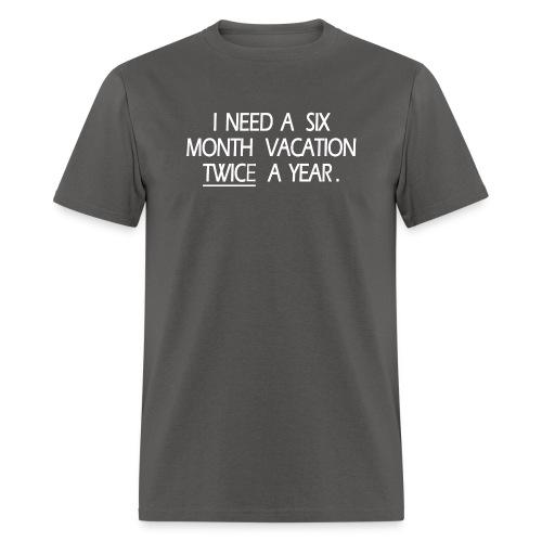 I NEED VACATION 1 - Men's T-Shirt