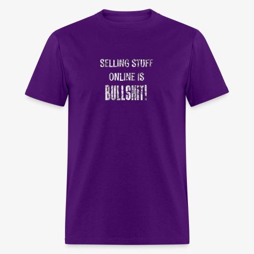 Selling Stuff Online is Bullshit, Funny tshirt - Men's T-Shirt