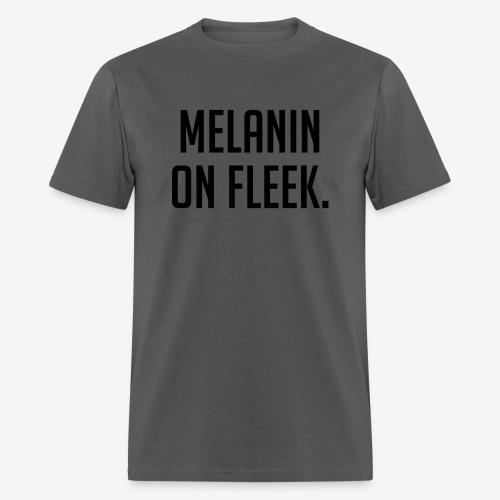 Melanin On Fleek - Men's T-Shirt