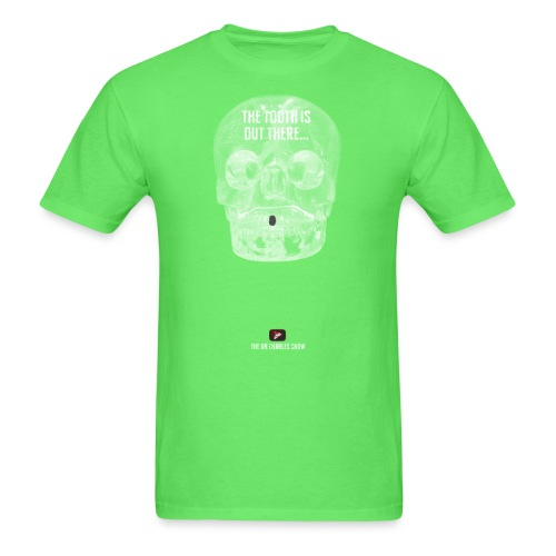 The Tooth is Out There! - Men's T-Shirt