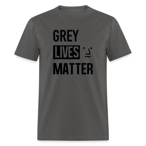Grey Lives Matter - Men's T-Shirt