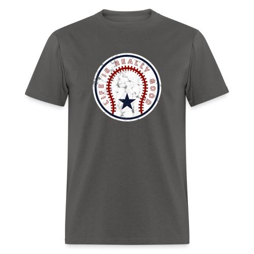 Life Is Really Good Baseball - Men's T-Shirt