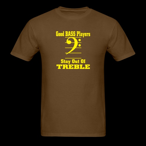 bass players stay out of treble - Men's T-Shirt