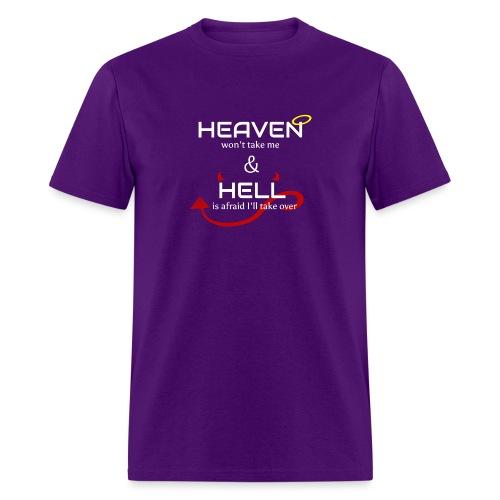 Heaven won't take me Hell is afraid I'll take over - Men's T-Shirt
