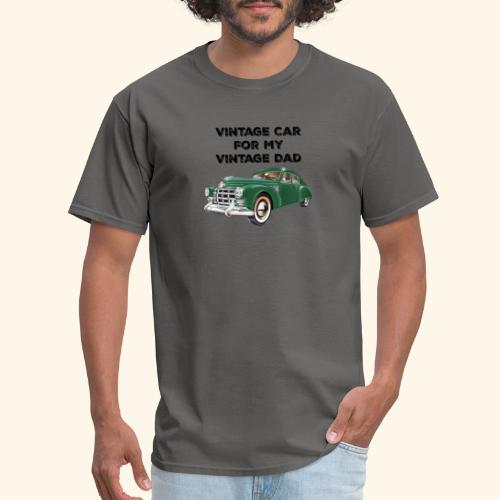 Vintage car for my Vintage Dad - Men's T-Shirt