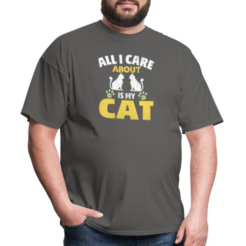 All I care Is My Cat - Men's T-Shirt