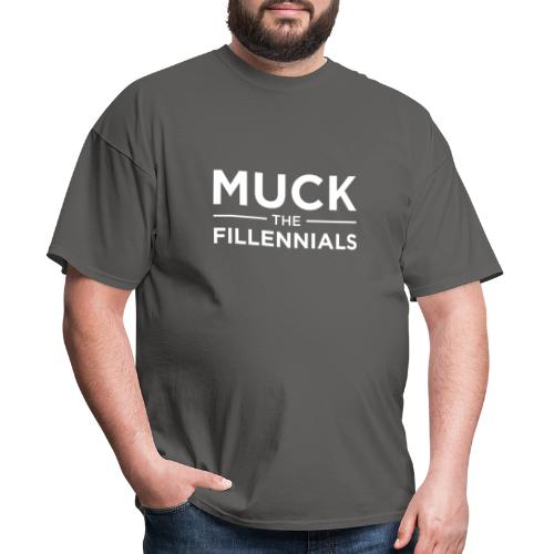 Muck The Fillennials - White Text Design - Men's T-Shirt