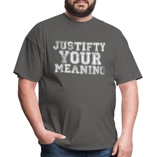 Justify Your Meaning - Men's T-Shirt