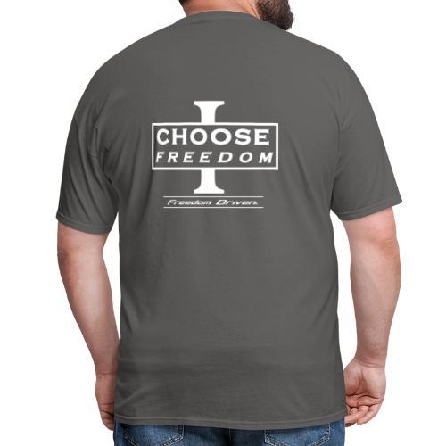 I CHOOSE FREEDOM - Bruland White Lettering - Men's T-Shirt