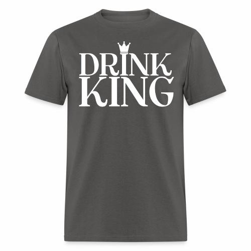 Drinking-----Drink King - Men's T-Shirt