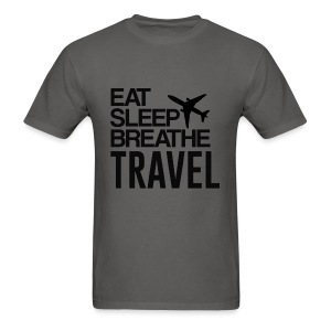 EAT, SLEEP, BREATHE, TRAVEL - Men's T-Shirt