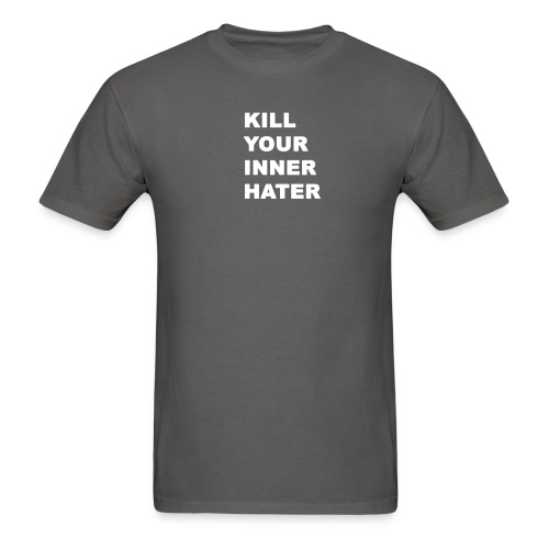 KillYourInnerHater - Men's T-Shirt
