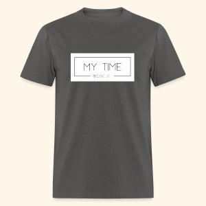 My Time - Prove It - Men's T-Shirt