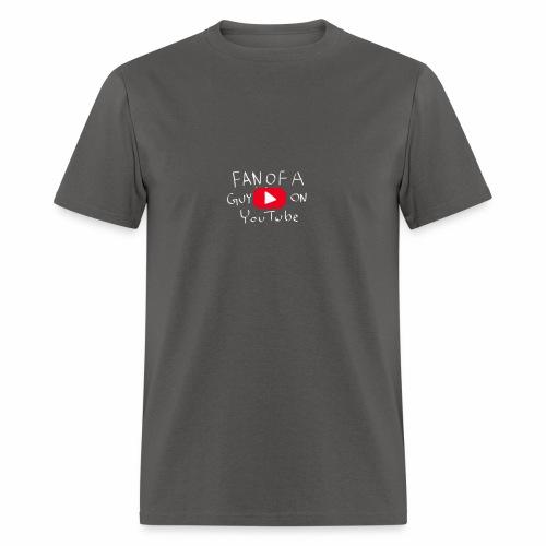 Fan of a guy on Youtube - Men's T-Shirt