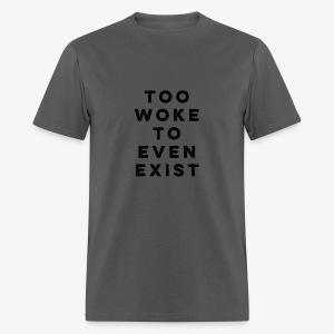 TOO WOKE - Men's T-Shirt