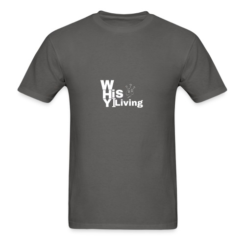whyISiLiving - Men's T-Shirt