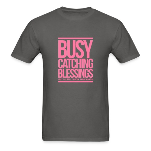 Busy Catching Blessings - Men's T-Shirt
