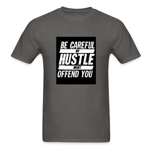 My Hustle Might Offend You - Men's T-Shirt