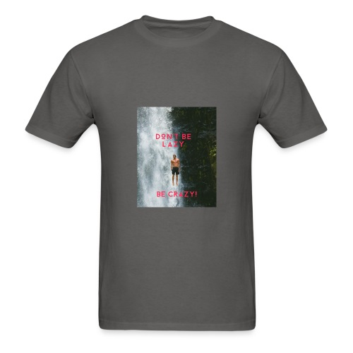 DON'T BE LAZY BE CRAZY T-Shirts, phone covers etc - Men's T-Shirt