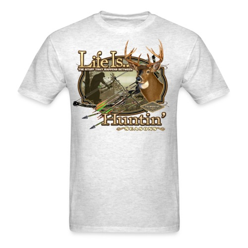 life is deer bow hunting - Men's T-Shirt